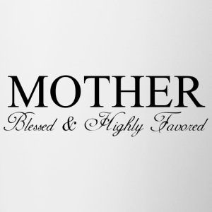 MOTHER: Blessed & Highly Favored - Contrast Coffee Mug