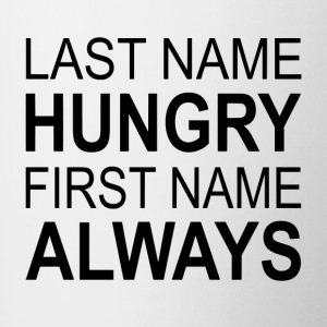 Last Name Hungry First Name Always - Contrast Coffee Mug