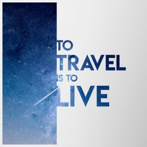 To Travel Is To Live - Contrast Coffee Mug