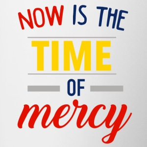 Now is the time of mercy - Contrast Coffee Mug