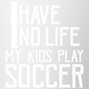 No Life My Kids Play Soccer - Contrast Coffee Mug