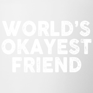 Worlds Okayest Friend - Contrast Coffee Mug