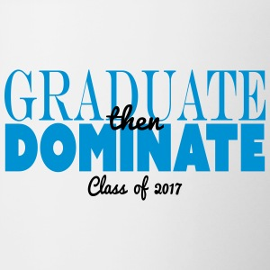 graduate then dominate - Contrast Coffee Mug