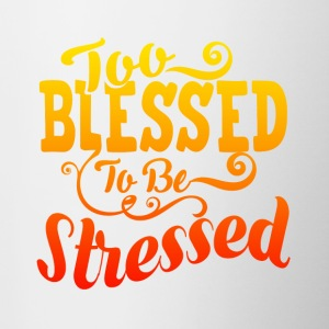 TOO BLESSED TO BE STRESSED 03 - Contrast Coffee Mug
