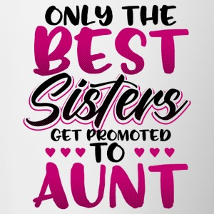 Only the best sisters get promoted to aunt - Contrast Coffee Mug