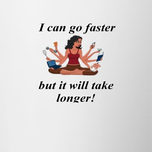 I can go faster - Contrast Coffee Mug