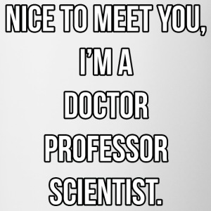 I'm a Doctor Professor Scientist - Contrast Coffee Mug