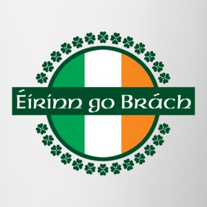 Eirinn go Brach translates to Ireland Forever! - Contrast Coffee Mug