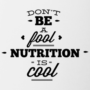 dont_be_a_fool_nutrition_is_cool - Contrast Coffee Mug