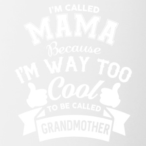 Mama Because Way Too Cool To Be Grandmother TShirt - Contrast Coffee Mug