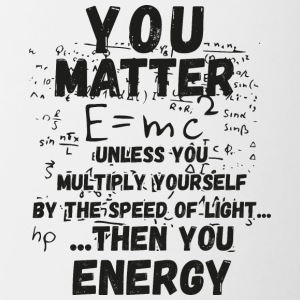You matter ...then you energy - Contrast Coffee Mug