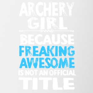 Archery Girl Because Freaking Awesome T Shirt - Contrast Coffee Mug