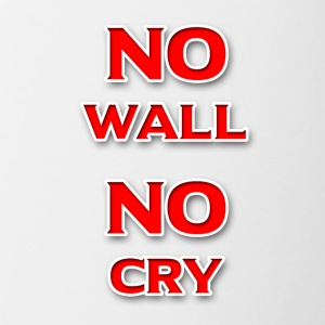 No Wall No Cry - Contrast Coffee Mug