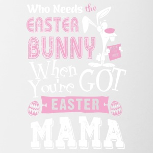 Who needs easter bunny when you're got easter mama - Contrast Coffee Mug