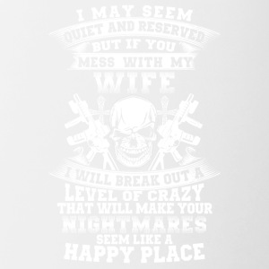If you mess with my wife I will break out - Contrast Coffee Mug