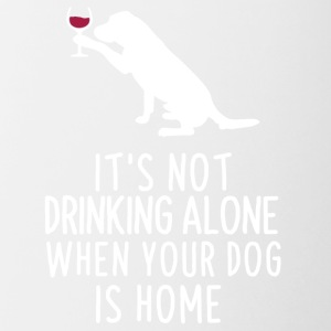 It's not drinking alone when your dog is home - Contrast Coffee Mug