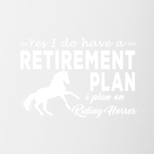 yes i do have a retirement plan i plan i plan on - Contrast Coffee Mug