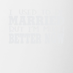 Used To Be Married But I'm Better Now Tee - Contrast Coffee Mug