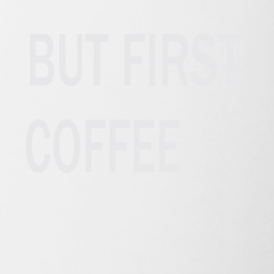 but first coffe - Contrast Coffee Mug