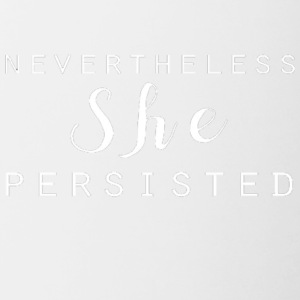 Nevertheless She Persisted 3 - Contrast Coffee Mug