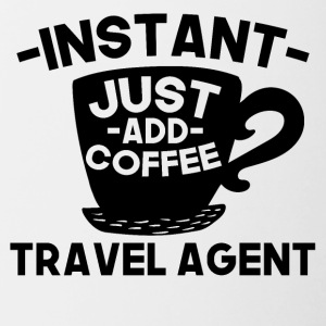 Instant Travel Agent Just Add Coffee - Contrast Coffee Mug