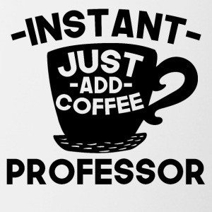 Instant Professor Just Add Coffee - Contrast Coffee Mug