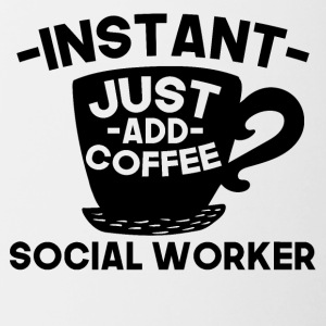 Instant Social Worker Just Add Coffee - Contrast Coffee Mug