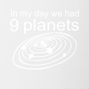 In My Day We Has 9 Planets - Contrast Coffee Mug