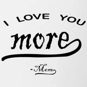 I love You More mom - Contrast Coffee Mug