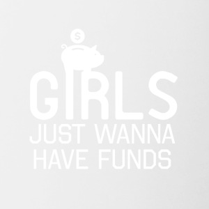 Girls just wanna have funds - Contrast Coffee Mug