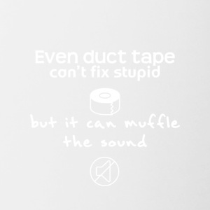Even duct tape can't fix stupid - Contrast Coffee Mug