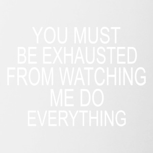 You must be exhausted - Contrast Coffee Mug