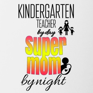 Kindergarten teacher by day and supermom by night - Contrast Coffee Mug