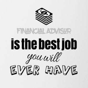 Financial advisor is the best job you will have - Contrast Coffee Mug