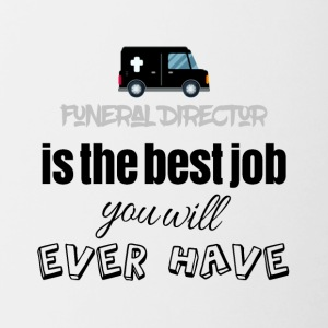 Funeral director is the best job you will have - Contrast Coffee Mug