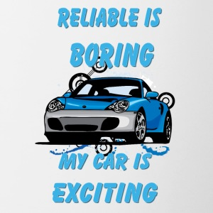 Reliable_is_boring_My_car_is_exciting - Contrast Coffee Mug