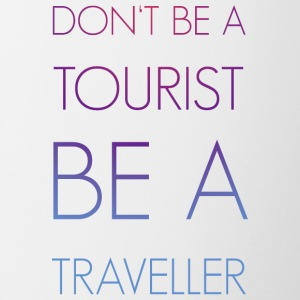 Don't be a tourist be a traveller. - Contrast Coffee Mug
