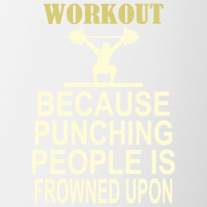 Workout Because Punching People Is Frowned Upon - Contrast Coffee Mug
