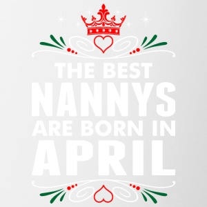 The Best Nannys Are Born In April - Contrast Coffee Mug