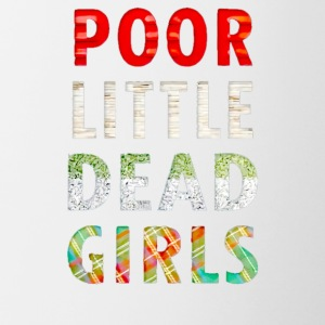 Poor little dead girls - Contrast Coffee Mug