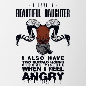 I HAVE A BEAUTIFUL DAUGHTER - Contrast Coffee Mug