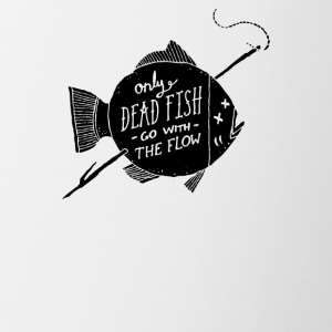 Only Dead Fish Go With The Flow - Contrast Coffee Mug