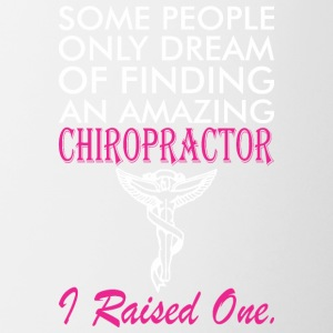 Some People Dream Amazing Chiropractor Raised One - Contrast Coffee Mug