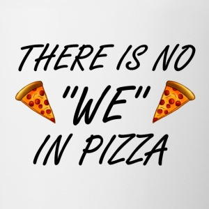 There Is No 'WE' In Pizza - Contrast Coffee Mug