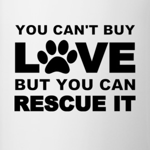 You Can't Buy Love But You Can Rescue It T Shirt - Contrast Coffee Mug