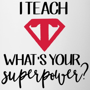 I Teach What's Your Superpower? - Contrast Coffee Mug