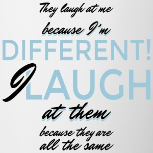 They laugh at me because I'm different... - Contrast Coffee Mug
