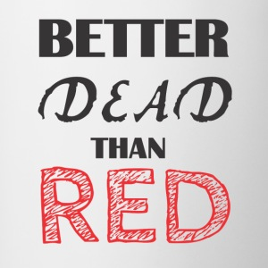 Better Dead Than Red - Contrast Coffee Mug
