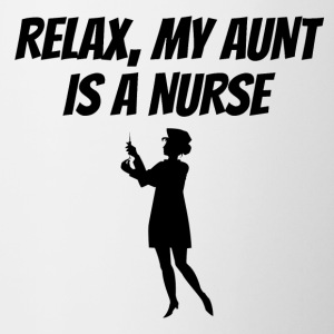 Relax My Aunt Is A Nurse - Contrast Coffee Mug