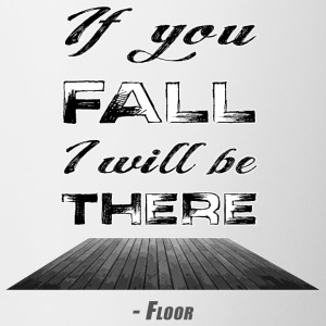 If You Fall I Will Be There - Floor - Contrast Coffee Mug
